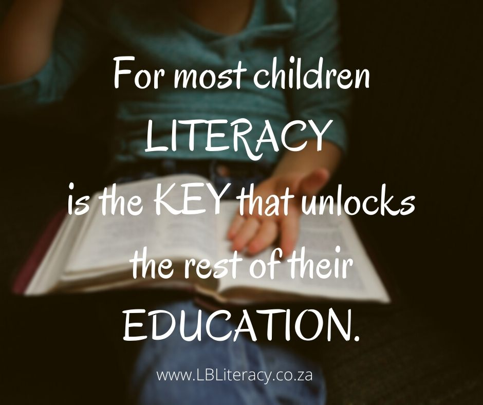 For most children literacy is the key that unlocks the rest of a child's education. www.LBLiteracy.co.za