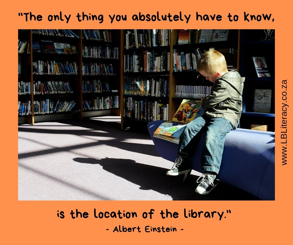 The only thing you absolutely have to know, is the location of the library. www.LBLiteracy.co.za